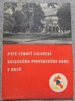 Páté výročí založení krajského pionýrského domu v Brně